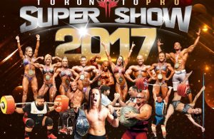 Official competitors List: 2017 Toronto Pro Supershow