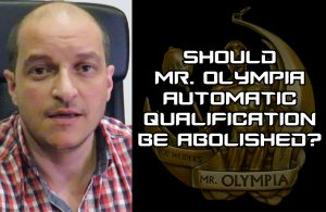 Automatic qualification for Mr. Olympia - Good or Bad?