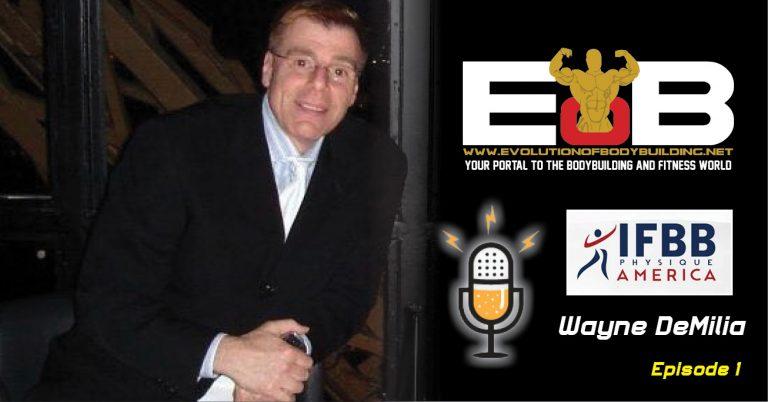 EOB Podcast 1 – IFBB Physique America's Wayne DeMilia