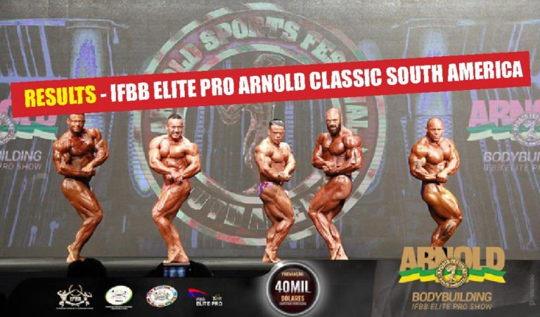 RESULTS: 2018 IFBB Elite Pro Arnold Classic South America