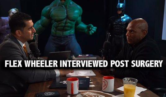 Flex Wheeler interviewed by post surgery